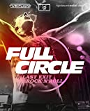 Full Circle - Last Exit Rock 'N' Roll [Blu-ray]