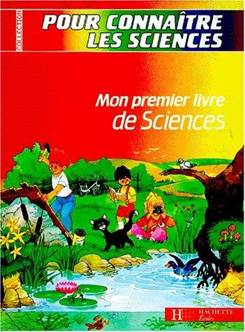Mon premier livre de sciences : CP, CE 1