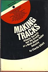 Making Tracks: Atlantic Records and the Making of a Multi-billion-dollar Industry by Charlie Gillett (1974-11-11)