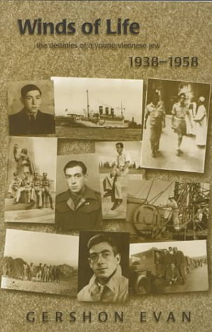 Winds of Life: The Destinies of a Young Viennese Jew 1938-1958