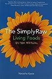 The SimplyRaw Living Foods Detox Manual by Natasha Kyssa (2009-04-01)
