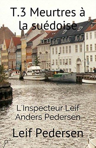 T.3 Meurtres à la suédoise: L'assassin de Christianshavn (L'Inspecteur Leif Anders Pedersen)