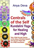 Centrals of the Self : Kundalini Yoga for Healing and High