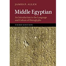 Middle Egyptian: An Introduction to the Language and Culture of Hieroglyphs by James P. Allen (2014-07-24)
