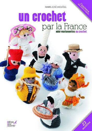 Un crochet par la France : Mini-marionnettes au crochet par Marie-José Mouïsel