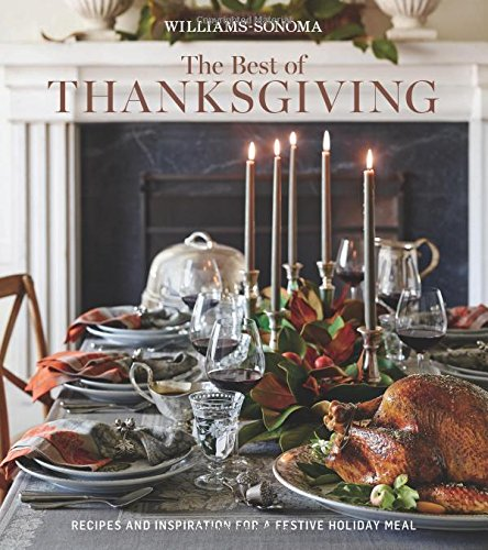 the-best-of-thanksgiving-williams-sonoma-recipes-and-inspiration-for-a-festive-holiday-meal