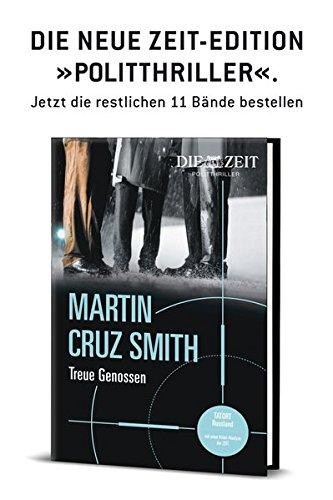 Treue Genossen: Gebundene Ausgabe aus der 12teiligen Zeit-Politthriller-Edition (ZEIT Kriminalromane)