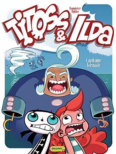 Titoss et Ilda - tome 2 - Capitaine Tornade