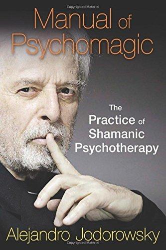 Manual of Psychomagic: The Practice of Shamanic Psychotherapy by Jodorowsky, Alejandro (2015) Paperback