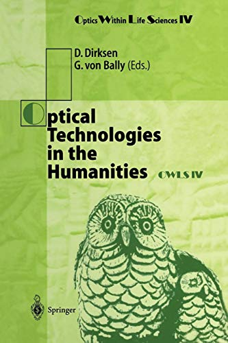 Optical Technologies in the Humanities: Selected Contributions of the International Conference on New Technologies in the Humanities and Fourth ... O.W.L.S. IV Münster, Germany, 9-13 July 1996 -
