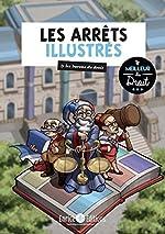 Les arrêts illustrés by les barons du droit de Astrid Boyer