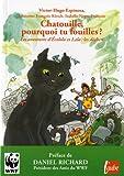 Chatouille, pourquoi tu fouilles ? : Les aventures d'Ecololo et Lala : les déchets
