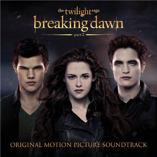 The Twilight Saga: Breaking Dawn - Part 2 (Original Motion Picture Soundtrack) - Music Twilight