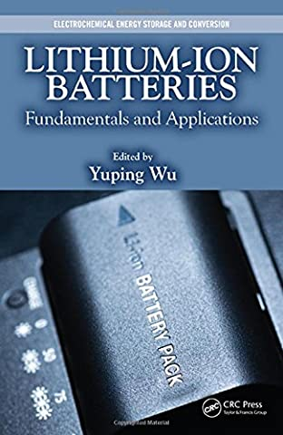 Lithium-Ion Batteries: Fundamentals and Applications (Electrochemical Energy Storage and