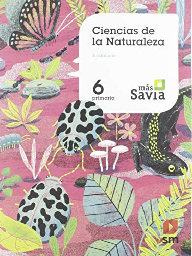 Ciencias de la naturaleza 6 Primaria Mas Savia KC Andalucía