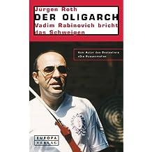 Der Oligarch. Vadim Rabinovich bricht das Schweigen