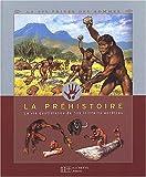 La préhistoire-la vie quotidienne de nos lointains ancêtres
