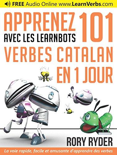 Apprenez 101 verbes Catalan en 1 jour avec les LearnBots®