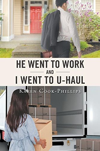 he-went-to-work-and-i-went-to-uhaul