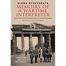 Memoirs of a Wartime Interpreter: From the Battle of Rzhev to the Discovery of Hitler's Berlin Bunker