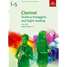 Clarinet Scales & Arpeggios and Sight-Reading, ABRSM Grades 1-5: from 2018 (ABRSM Scales & Arpeggios)