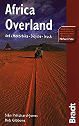 Africa Overland: 4x4, Motorbike, Bicycle, Truck (Bradt Travel Guide Africa Overland)