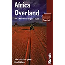 Africa Overland: 4x4, Motorbike, Bicycle, Truck (Bradt Travel Guides)