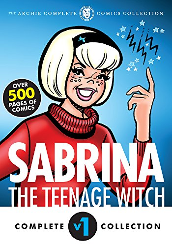 The complete Sabrina the Teenage Witch : 1962-1965