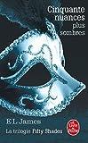 Cinquante Nuances Plus Sombres (Fifty Shades, Tome 2) (Litterature & Documents) (French Edition) by E L James(2014-02-26) - Livre de Poche - 26/02/2014
