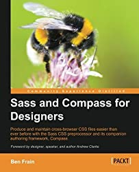 Sass and Compass for Designers by Ben Frain (2013-04-25)