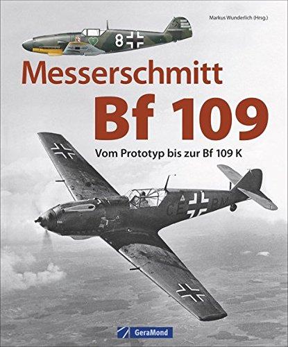 Luftfahrtgeschichte: Messerschmitt Bf 109. Vom Prototypen bis zur Bf 109 K. Das meistgebaute Jagdflugzeug der deutschen Luftfahrtgeschichte. Der Standardjäger der deutschen Luftwaffe.