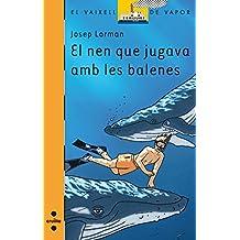 El nen que jugava amb les balenes (eBook-ePub) (Barco de Vapor Naranja)