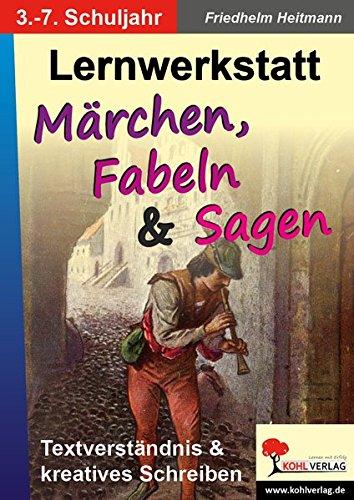 Lernwerkstatt Märchen, Fabeln und Sagen: für den Deutschunterricht