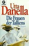 Die Frauen der Talliens - Utta Danella