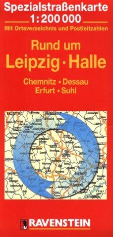 Rund um Leipzig, Halle: Chemnitz, Dessau, Erfurt, Suhl. Spezialstrassenkarte mit Ortsverzeichnis. 1:200000