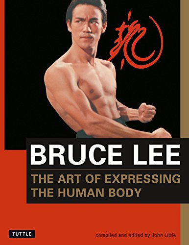 Bruce Lee: The Art of Expressing the Human Body (Bruce Lee Library, Band 4) -