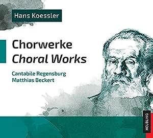Hans Koessler: Chorwerke