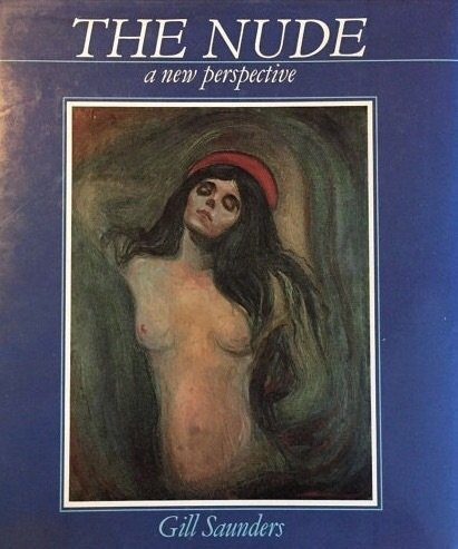 The Nude: A New Perspective by Gill Saunders (1989-04-27)