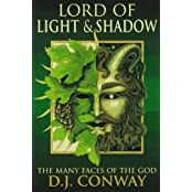Lord of Light & Shadow: The Many Faces of the God: The Many Faces of God (Llewellyn's World Religion & Magic Series,)