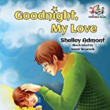 Goodnight, My Love!: Children's Bedtime Story (Bedtime Stories Collection)