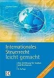 Internationales Steuerrecht - leicht gemacht: Eine Einführung für Studium und Berufspraxis