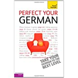 Teach Yourself. Perfect your German: Level 5 (Takes you from intermediate level to Common European Framework Level C1) (Teach Yourself Improve Your...)