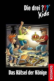Die drei ??? Kids, 56, Das Rätsel der Könige (drei Fragezeichen Kids) von [Blanck, Ulf]