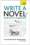 Write a Novel and Get it Published: Teach Yourself (Teach Yourself: Writing)