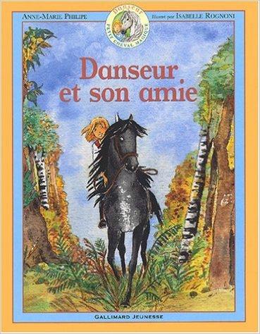 Danseur et son amie de Anne-Marie Philipe,Isabelle Rognoni (Illustrations) ( 15 septembre 2003 )