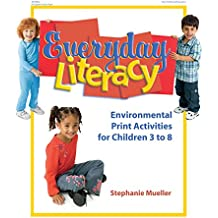 Everyday Literacy: Environmental Print Activities for Young Children Ages 3 to 8 (English Edition)