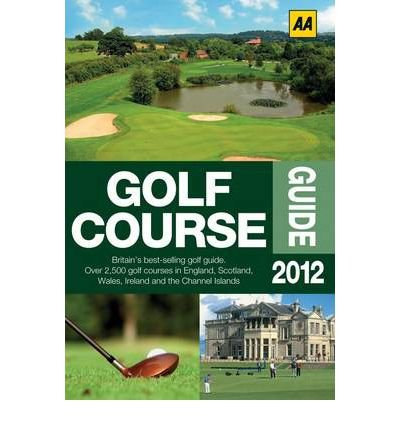 AA Golf Courses Guide 2012 (AA Lifestyle Guides) (Paperback) - Common