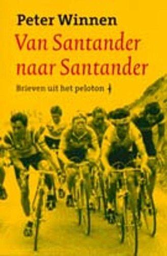Van Santander naar Santander (Nederlandse sportbibliotheek Book 33) (Dutch Edition)
