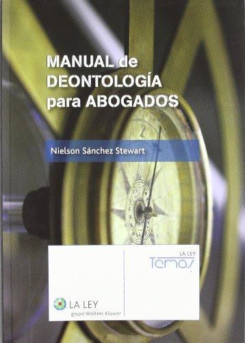 Manual de Deontología para Abogados (Temas La Ley) por Nielson Sánchez Stewart