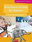 Zeichnen lernen für Kinder - Tolle Ideen auf Papier: kinderleicht und kreativ - ab 8 Jahren